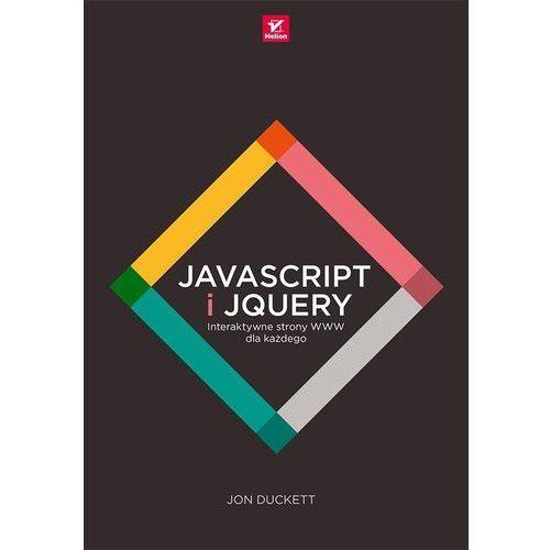 Informatyka, JavaScript i jQuery. Interaktywne strony WWW dla każdego (opr. broszurowa)
