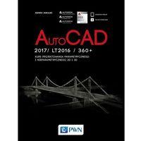 Informatyka, AutoCad 2017/ LT2017 / 360+. Kurs projektowania parametrycznego i nieparametrycznego 2D i 3D - Andrzej Jaskulski (opr. miękka)