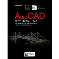 AutoCad 2017/ LT2017 / 360+. Kurs projektowania parametrycznego i nieparametrycznego 2D i 3D - Andrzej Jaskulski (opr. miękka)