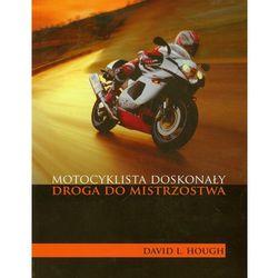 Motocyklista doskonały. Droga do mistrzostwa (opr. broszurowa)
