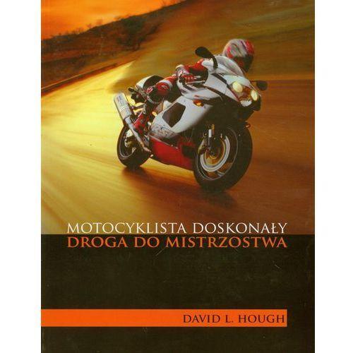 Biblioteka motoryzacji, Motocyklista doskonały. Droga do mistrzostwa (opr. broszurowa)