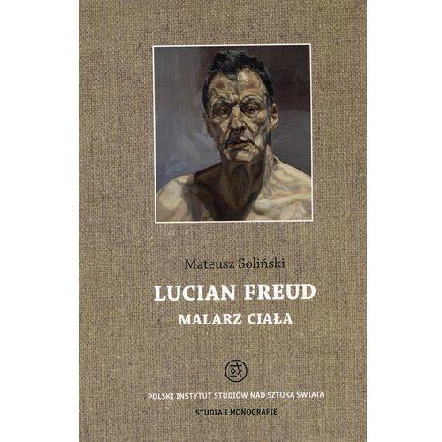 E-booki, Lucian Freud malarz ciała - Mateusz Soliński (PDF)