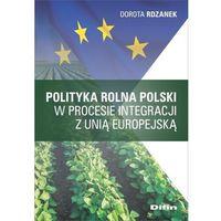 Biblioteka biznesu, Polityka rolna Polski w procesie integracji z Unią Europejską - Rdzanek Dorota - książka (opr. broszurowa)