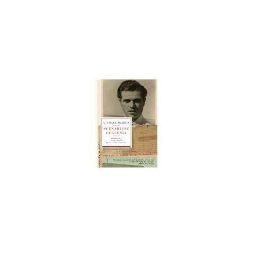 Biografie i wspomnienia, Scenariusz ocalenia. Wspomnienia Józefa Skakuna spisane przez jego syna Michael Skakun (opr. twarda)