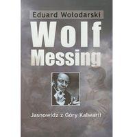Paranauki i zjawiska paranormalne, Wolf Messing Jasnowidz z Góry Kalwarii (opr. miękka)