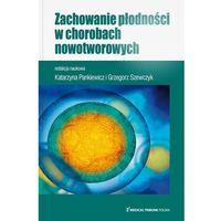 Książki medyczne, Zachowanie płodności w chorobach nowotworowych (opr. miękka)