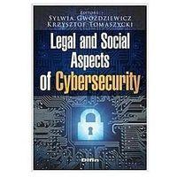 Informatyka, Legal and Social Aspects of Cybersecurity - Sylwia Gwoździewicz Krzysztof Tomaszycki