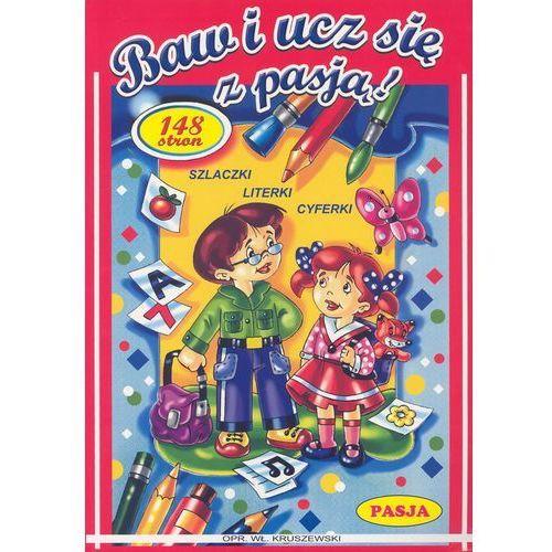 Książki dla dzieci, Baw i ucz się z pasją PASJA (opr. broszurowa)