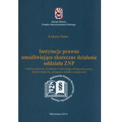 Pedagogika, Instytucje prawne umożliwijące skuteczne działanie oddzialu ZNP (opr. miękka)