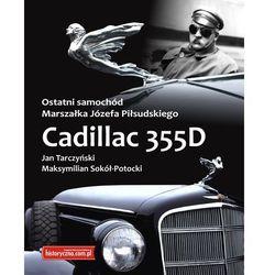 OSTATNI SAMOCHÓD MARSZAŁKA JÓZEFA PIŁSUDSKIEGO CADILLAC 355D Jan Tarczyński, Maksymilian Sokół-Potocki (opr. broszurowa)