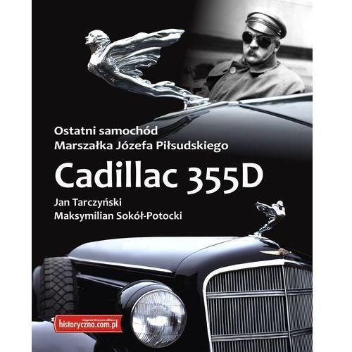 Historia, OSTATNI SAMOCHÓD MARSZAŁKA JÓZEFA PIŁSUDSKIEGO CADILLAC 355D Jan Tarczyński, Maksymilian Sokół-Potocki (opr. broszurowa)