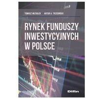 Biblioteka biznesu, Rynek funduszy inwestycyjnych w Polsce (opr. broszurowa)