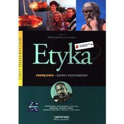 Odkrywamy Na Nowo Etyka Podręcznik Zakres Podstawowy (opr. miękka)