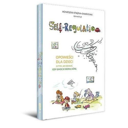 Książki dla dzieci, Self-regulation. Opowieści dla dzieci... (opr. twarda)