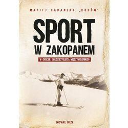 """Sport w Zakopanem w okresie dwudziestolecia międzywojennego - Maciej Baraniak """"Kubów"""""""