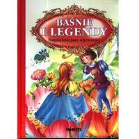 Książki dla dzieci, Baśnie i legendy Najpiękniejsze opowieści (opr. twarda)