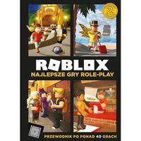 Książki dla dzieci, Roblox. Najlepsze gry role-play. Przewodnik po ponad 40 grach (opr. twarda)