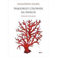 Poezja, Najgorszy człowiek na świecie Wydanie specjalne - Małgorzata Halber (opr. twarda)