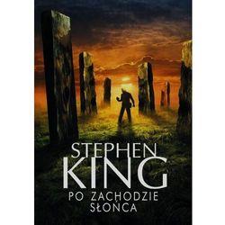 Po zachodzie słońca - Stephen King (opr. miękka)