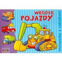 Książki dla dzieci, Wesołe pojazdy Malowanka z naklejkami (opr. miękka)