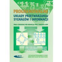 Książki popularnonaukowe, Programowalne układy przetwarzania sygnałów i informacji (opr. twarda)