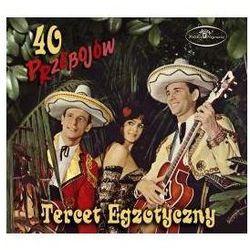 40 Przebojów Tercetu Egzotycznego (CD) - Tercet Egzotyczny DARMOWA DOSTAWA KIOSK RUCHU