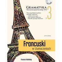 Książki do nauki języka, Francuski w tłumaczeniach. Gramatyka Część 3 - Janina Radej (opr. miękka)