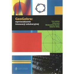 GeoGebra wprowadzanie innowacji edukacyjnej (opr. miękka)
