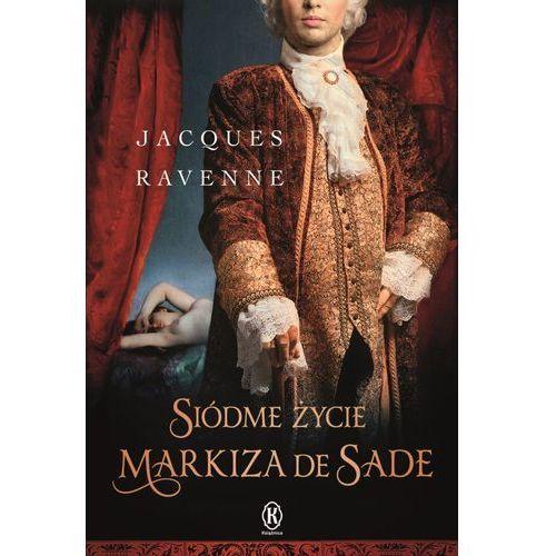 Powieści, Siódme życie markiza de Sade - Jacques Ravenne (opr. miękka)