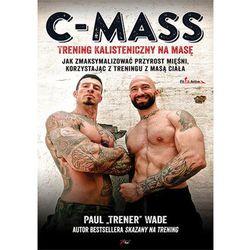 C-MASS Trening kalisteniczny na masę - Dostępne od: 2014-11-21 (opr. miękka)