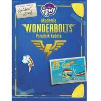 Książki dla dzieci, My Little Pony. Akademia Wonderbolts. Poradnik kadeta (opr. twarda)