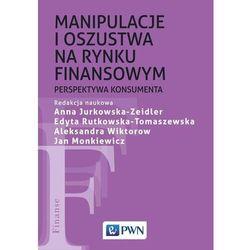 Manipulacje i oszustwa na rynku finansowym - praca zbiorowa (opr. miękka)