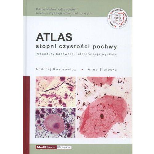 Książki medyczne, Atlas stopni czystości pochwy Procedury badawcze, interpretacje wyników (opr. miękka)