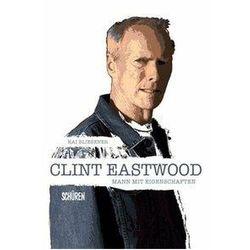 Clint Eastwood - Mann mit Eigenschaften Bliesener, Kai