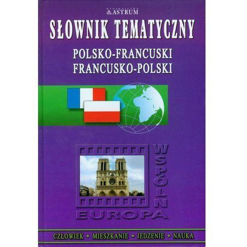 Słowniki, encyklopedie, Słownik tematyczny polsko-francuski francusko-polski (opr. twarda)