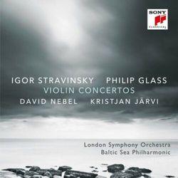 PHILIP GLASS/IGOR STRAVINSKY: VIOLIN CONCERTOS
