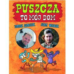 Pakiet Puszcza to mój dom - Tomasz Samojlik, Adam Wajrak (opr. twarda)