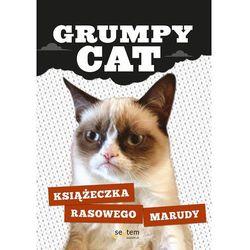 Grumpy Cat. Książeczka rasowego marudy (opr. miękka)