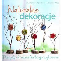 Hobby i poradniki, Naturalne dekoracje - OPRACOWANIE ZBIOROWE (opr. twarda)