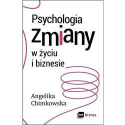 Psychologia zmiany w życiu i biznesie (opr. miękka)