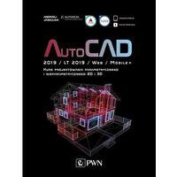 Informatyka, AutoCAD 2019 / LT 2019 / Web / Mobile+ Kurs projektowania parametrycznego i nieparametrycznego 2D i 3D - Andrzej Jaskulski (opr. miękka)