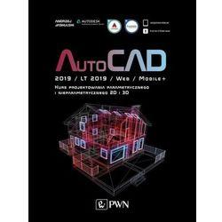 AutoCAD 2019 / LT 2019 / Web / Mobile+ Kurs projektowania parametrycznego i nieparametrycznego 2D i 3D - Andrzej Jaskulski (opr. miękka)