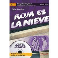 Książki do nauki języka, Roja es la Nieve. Hiszpański. Samouczek z Kryminałem. Poziom A1-A2 (opr. miękka)