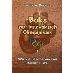 Boks na Igrzyskach Olimpijskich 1 Wielkie rozczarowanie (opr. broszurowa)