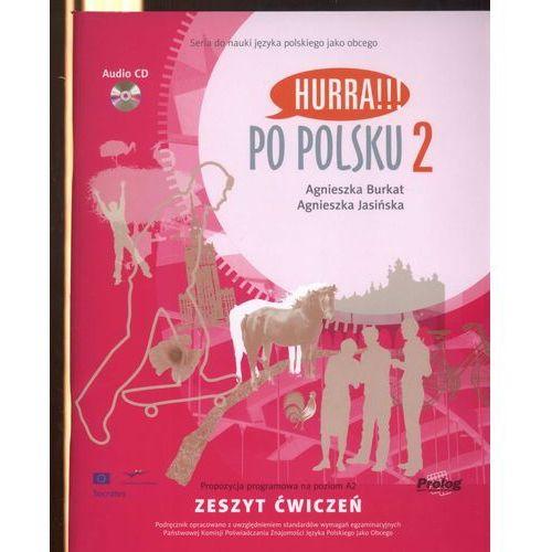Książki do nauki języka, Hurra Po Polsku 2. Zeszyt ćwiczeń + CD (opr. miękka)