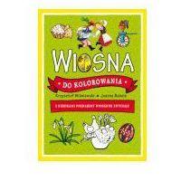 Książki dla dzieci, Wiosna do kolorowania - z kredkami poznajemy... (opr. broszurowa)