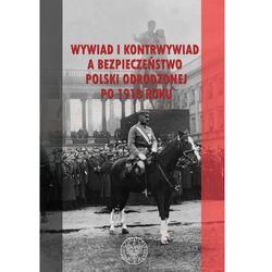 Wywiad i kontrwywiad a bezpieczeństwo Polski odrodzonej po 1918 roku - Praca zbiorowa (opr. broszurowa)