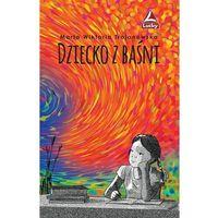 Literatura młodzieżowa, Dziecko z baśni [Trojanowska Marta Wiktoria] (opr. broszurowa)