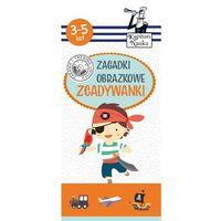 Literatura młodzieżowa, Kapitan Nauka Zagadki obrazkowe Zgadywanki 3-5 lat. Darmowy odbiór w niemal 100 księgarniach!