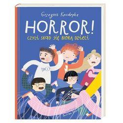 Horror! czyli skąd się biorą dzieci - grzegorz kasdepke (opr. twarda)